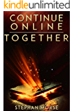 Continue Online (Part 5, Together)