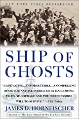 Ship of Ghosts: The Story of the USS Houston, FDR's Legendary Lost Cruiser, and the Epic Saga of Her Survivors Kindle Edition