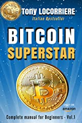 BITCOIN SUPERSTAR: Complete manual for Beginners - Vol.1 Kindle Edition