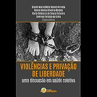 Violências e privação de liberdade: uma discussão em saúde coletiva