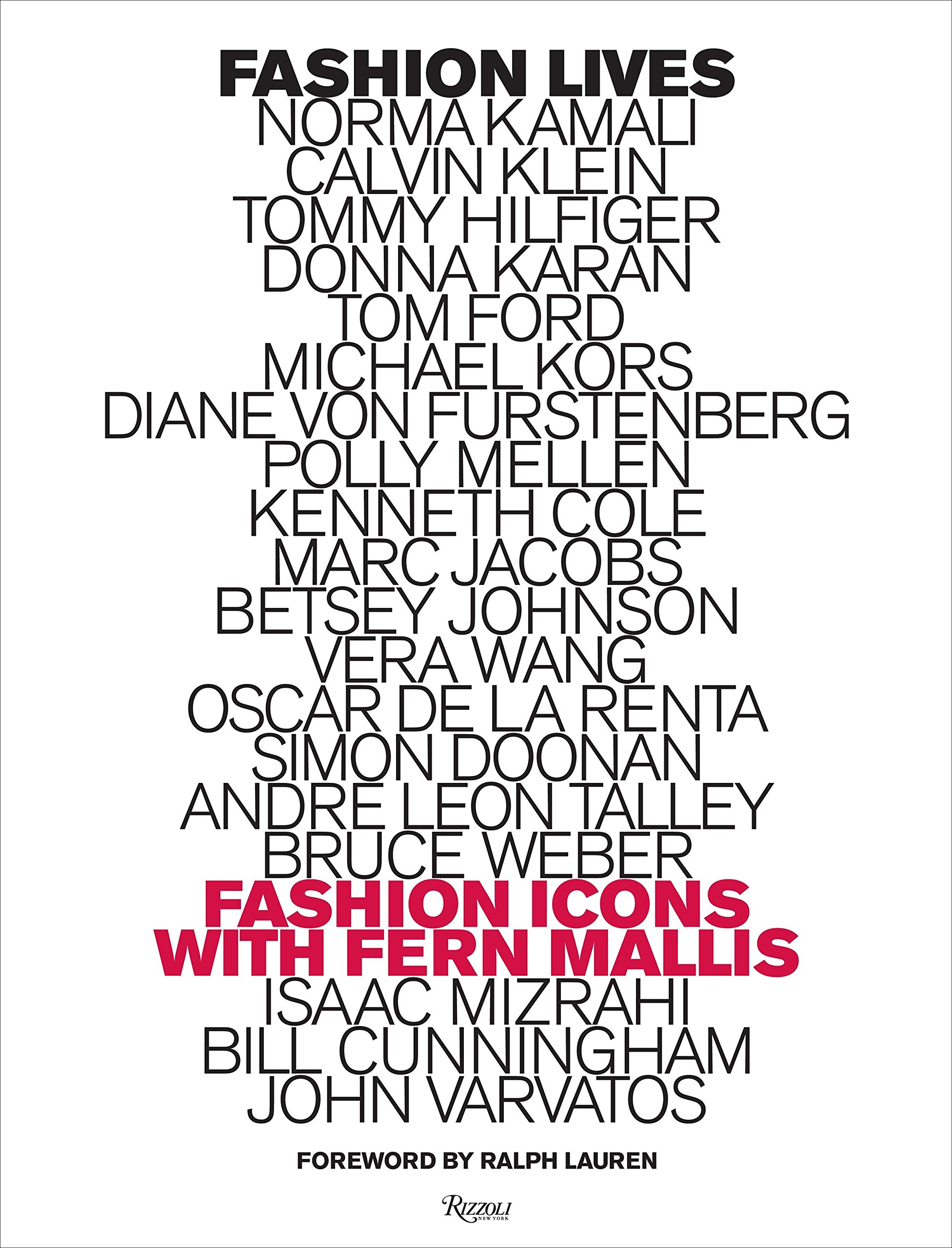 Amazon Com Fashion Lives Fashion Icons With Fern Mallis 9780847844807 Mallis Fern Lauren Ralph Books