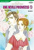 UNE NOBLE PROMESSE 1 - Harlequin Comics en français - (Harlequin Manga) (French Edition)