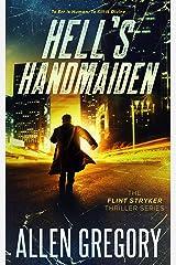 Hell's Handmaiden: The Flint Stryker Thriller Series - Book 3 Kindle Edition