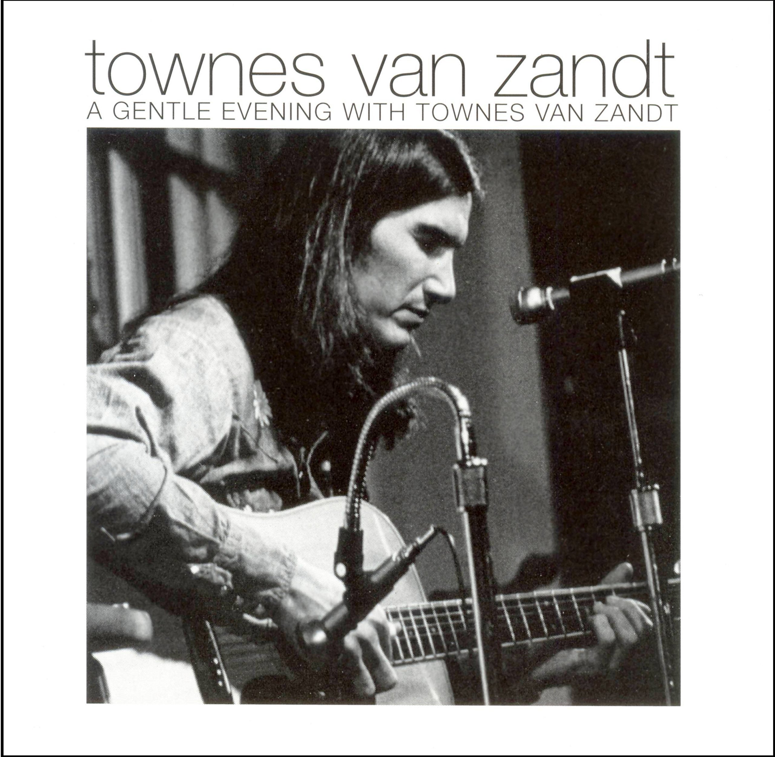 A Gentle Evening with Townes Van Zandt by Dualtone Music Group