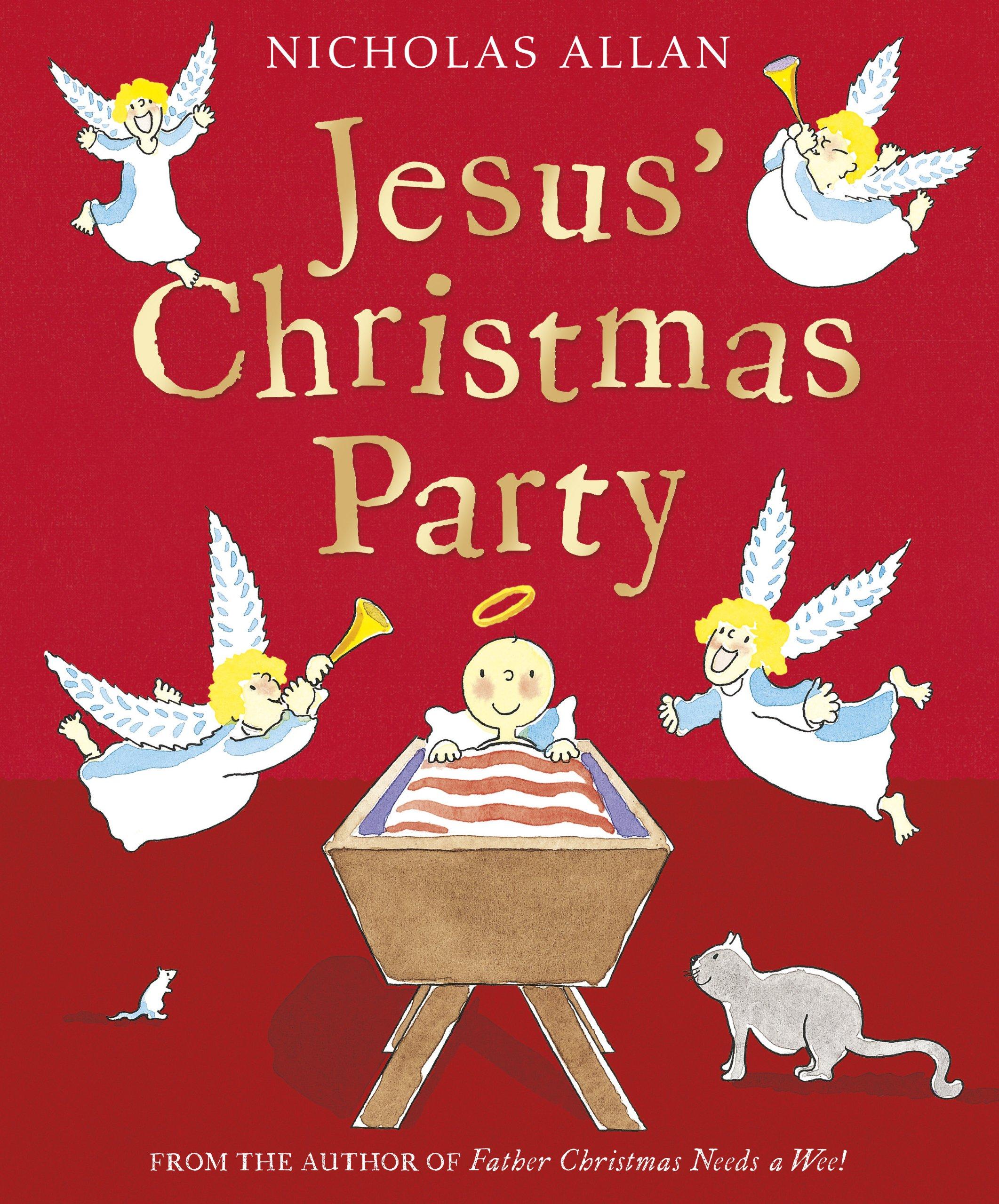 Jesus\' Christmas Party: Nicholas Allan: 9781849415262: Amazon.com: Books
