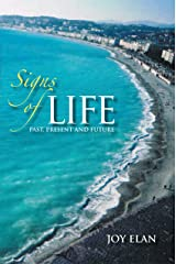 Signs of Life: Past, Present, and Future Kindle Edition