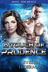 A Touch of Prudence: Magic's Destiny (Magic, New Mexico Book 10) Kindle Edition