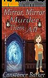 Mirror, Mirror Murder Them All (The Sinister Case Series Book 1)