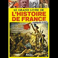 Le grand livre de l'histoire de France expliqué à tous (French Edition)
