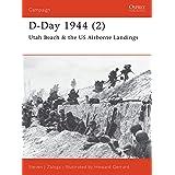 D-Day 1944 (2): Utah Beach & the US Airborne Landings (Campaign Book 104)