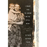 I Want You to Know We're Still Here: A Post-Holocaust Memoir (English Edition)