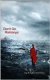 Don't Go, Ramanya