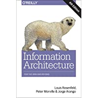 Information Architecture for the World Wide Web: For the Web and Beyond
