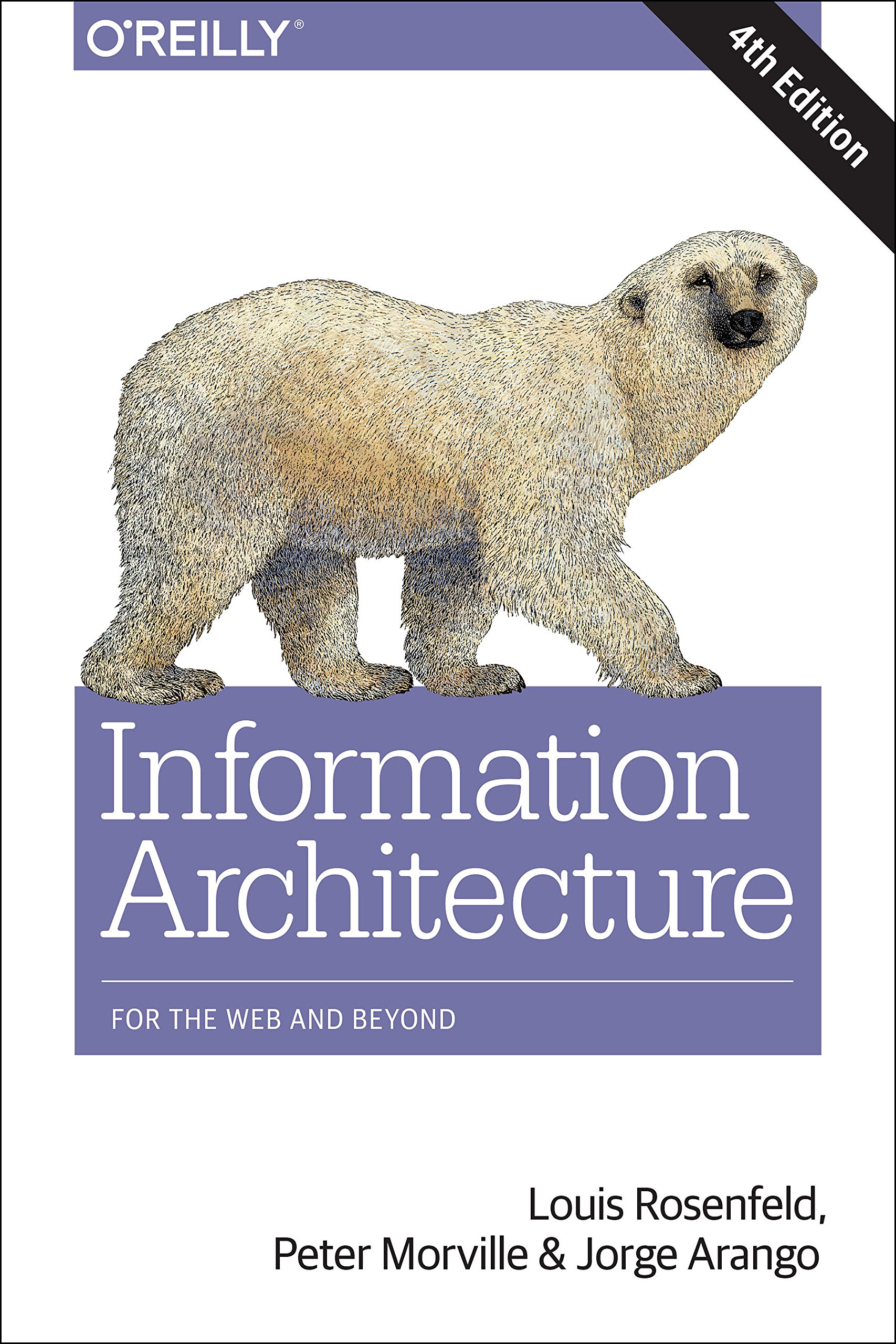 Information Architecture: For the Web and Beyond by O'Reilly Media