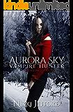 Hunting Season: A Paranormal Vampire Romance Mystery (Aurora Sky: Vampire Hunter Book 4)