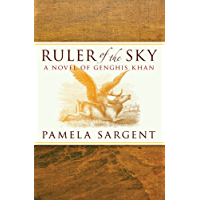 Ruler of the Sky: A Novel of Genghis Khan