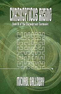 Chronopticus Rising (Book III of the Chronopticus Chronicles)