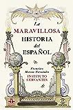 La maravillosa historia del español (GUÍAS PRÁCTICAS DEL INSTITUTO CERVANTES)
