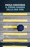 Il primo giorno della mia vita (Einaudi. Stile libero big) (Italian Edition)