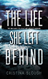 The Life She Left Behind