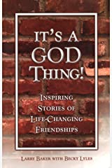 It's a God Thing! - Inspiring Stories of Life-Changing Friendships Kindle Edition