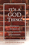 It's a God Thing! - Inspiring Stories of Life-Changing Friendships