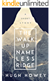 The Walk Up Nameless Ridge (Kindle Single)
