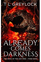 Already Comes Darkness (The Song of the Ash Tree Book 3) Kindle Edition