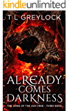 Already Comes Darkness (The Song of the Ash Tree Book 3)
