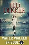 Water Walker Episode 3 (of 4)