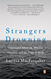 Strangers Drowning: Impossible Idealism, Drastic Choices, and the Urge to Help