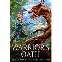 Silver Fox & The Western Hero: Warrior's Oath: A LitRPG/Wuxia Novel - Book 4 (English Edition)