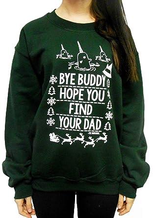 Amazoncom Bye Buddy Hope You Find Your Dad Sweatshirt Slouchy