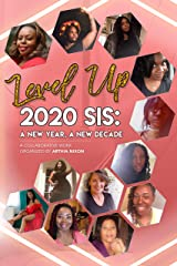 Level Up 2020 Sis: A New Day, A New Decade Kindle Edition