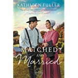 Matched and Married (An Amish Mail-Order Bride Novel Book 2)