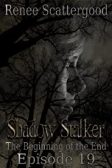 Shadow Stalker: The Beginning of the End (Episode 19) (Shadow Stalker Part 4)