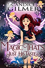 Magic That's Just His Taste: A Guys and Godmothers Paranormal Romance Kindle Edition