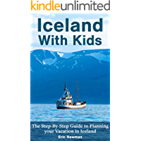 Iceland With Kids: The Step-By-Step Guide to Planning Your Vacation in Iceland book cover
