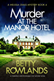 Murder at the Manor Hotel: A completely unputdownable cozy mystery novel (A Melissa Craig Mystery Book 4) (English Edition)