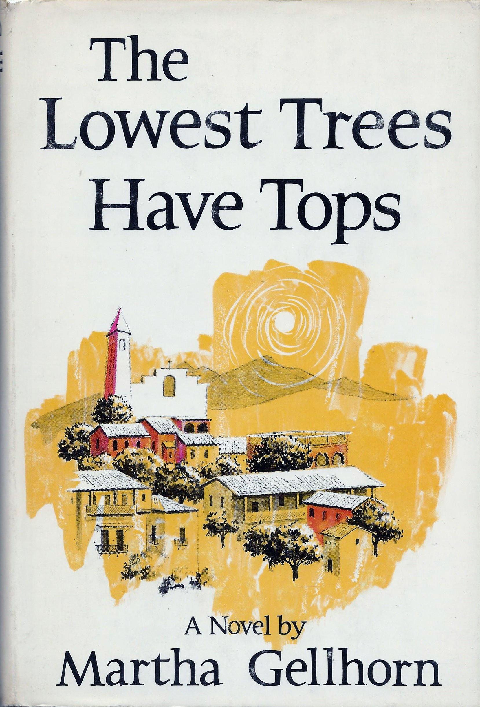 The Lowest Trees Have Tops: Gellhorn, Martha: Amazon.com: Books