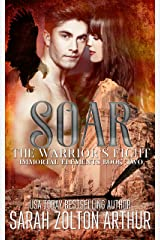 Soar: A Warrior's Fight (Immortal Elements Series Book 2) Kindle Edition