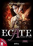 Ecate: La signora del fuoco (Collana Presagi - Narrativa fantasy)