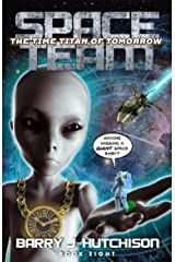 Space Team: The Time Titan of Tomorrow Kindle Edition