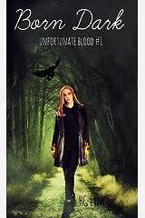 Born Dark (Unfortunate Blood Book 1)
