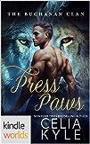 Southern Shifters: Press Paws (Kindle Worlds Novella) (Buchanan Clan Book 2)
