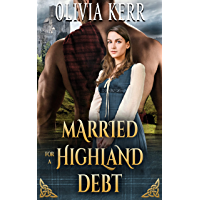 Married for a Highland Debt: A Steamy Scottish Medieval Historical Romance (Highlands' Partners in Crime)