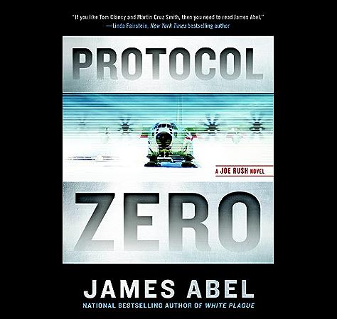 Protocol Zero A Joe Rush Novel Book 2 Kindle Edition By Abel James Mystery Thriller Suspense Kindle Ebooks Amazon Com