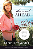 The Road Ahead: Inspirational Stories of Open Hearts and Minds
