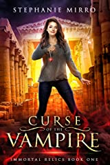 Curse of the Vampire: A Thrilling New Adult Urban Fantasy (Immortal Relics Book 1) Kindle Edition