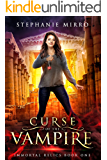 Curse of the Vampire: A Thrilling New Adult Urban Fantasy (Immortal Relics Book 1)